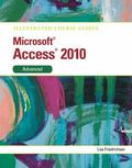 Illustrated Course Guide: Microsoft Access 2010 Advanced (Illustrated Series: Course Guides)