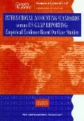 International Accounting Standard VS. Us GAAP Reporting: Empirical Evidence Based on Case St...