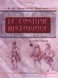 Le costume historique: Livraison 6. Angleterre - cosse - Hollande - Allemagne - Suisse (Fren...