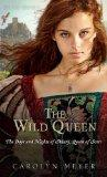 The Wild Queen: The Days and Nights of Mary, Queen of Scots (Young Royals)