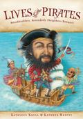 Lives of the Pirates : Swashbucklers, Scoundrels (Neighbors Beware!)