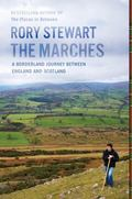 Marches : A Borderland Journey Between England and Scotland