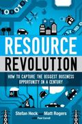 Resource Revolution : Break Through Supply Limits, Innovate Your Organization, and Multiply ...