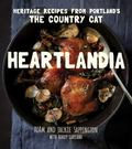 Heartlandia : Heritage Recipes from the Country Cat