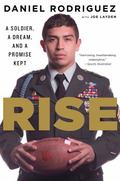 Rise : A Soldier, a Dream, and a Promise Kept