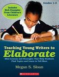 Teaching Young Writers to Elaborate
