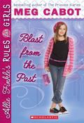 Allie Finkle's Rules for Girls #6: Blast from the Past