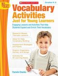 Vocabulary Activities Just for Young Learners: Engaging Lessons and Activities That Help Stu...