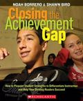 Closing the Achievement Gap: How to Pinpoint Student Strengths to Differentiate Instruction ...