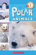 Polar Animals (Scholastic Reader Level 1)