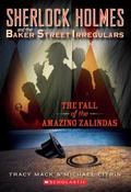 The Fall Of The Amazing Zalindas (Sherlock Homes and the Baker Street Irregulars, Casebook N...