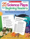 25 Science Plays for Beginning Readers: Reproducible Plays With Activities That Build Fluenc...