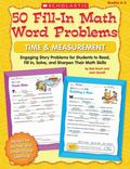 50 Fill-in Math Word Problems: Time & Measurement: Engaging Story Problems for Students to R...