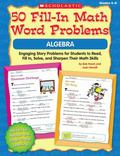 50 Fill-in Math Word Problems: Algebra: Engaging Story Problems for Students to Read, Fill-i...