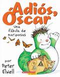 Una Fabula De Mariposas (Adios, Oscar! A Butterfly Fable) (Spanish Edition)
