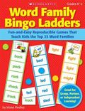 Word Family Bingo Ladders: Fun-and-Easy Reproducible Games That Teach Kids the Top 25 Word F...