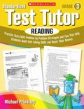 Standardized Test Tutor: Reading: Grade 3: Practice Tests With Question-by-Question Strategi...