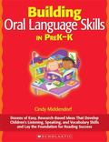 Building Oral Language Skills in PreK-K: Dozens of Easy, Research-Based Ideas That Develop C...