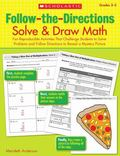 Follow-the-Directions: Solve & Draw Math (3-5): Fun Reproducible Activities That Challenge S...