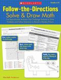 Follow-the-Directions: Solve & Draw Math (6-8): Fun Reproducible Activities That Challenge S...
