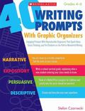 40 Writing Prompts With Graphic Organizers: Engaging Prompts With Reproducible Organizers Th...