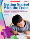 Getting Started With the Traits: 3-5: Writing Lessons, Activities, Scoring Guides, and More ...