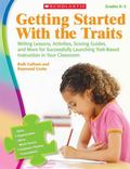 Getting Started With the Traits: K-2: Writing Lessons, Activities, Scoring Guides, and More ...