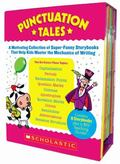 Punctuation Tales: A Motivating Collection of Super-Funny Storybooks That Help Kids Master t...
