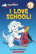 Noodles: I Love School! (Scholastic Reader Level 1)