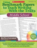 Using Benchmark Papers to Teach Writing with the Traits: Middle School : Student Writing Sam...