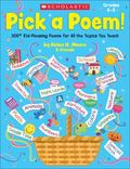 Pick a Poem! : 300+ Kid-Pleasing Poems for All the Topics You Teach
