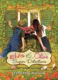 Elvis & Olive: Super Detectives (Elvis and Olive)