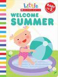 Welcome Summer (Little Scholastic)