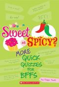 Sweet Or Spicy? (Quick Quizzes for Bff'S)