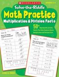 Solve-the-Riddle Math Practice: Multiplication & Division Facts: 50+ Reproducible Activity S...