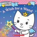 Wish For A Wand (Angel Cat Sugar)