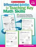 Differentiated Activities for Teaching Key Math Skills: Grades 4-6: 40+ Ready-to-Go Reproduc...