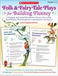 Folk & Fairy Tale Plays for Building Fluency: 8 Engaging, Read-Aloud Plays Based on Favorite...