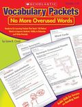 Vocabulary Packets: No More Overused Words: Ready-to-Go Learning Packets That Teach 150 Robu...