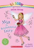 Mia The Bridesmaid Fairy (Rainbow Magic)