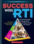Success with RTI : Research-Based Strategies for Managing RTI and Core Instruction in Your C...