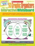 50 Graphic Organizers for the Interactive Whiteboard: Whiteboard-Ready Graphic Organizers fo...