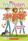 Petal Pushers #4: Coming Up Roses
