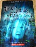 Deep Dark and Dangerous