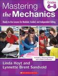Mastering the Mechanics : Ready-to-Use Lessons for Modeled, Guided and Independent Editing