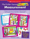 File-Folder Games in Color: Measurement: 10 Ready-to-Go Games That Motivate Children to Prac...