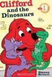 Clifford and the Dinosaurs (Scholastic Reader Level 1)
