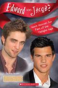 Edward Or Jacob? Quick Quizzes For Fans Of The Twilight Saga (Quick Quizzes for Bff'S)