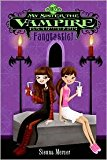 The Complete My Sister the Vampire Set, Books 1-4: Switched, Fangtastic!, Re-Vamped!, and Va...