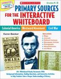 Primary Sources for the Interactive Whiteboard: Colonial America, Westward Movement, Civil W...